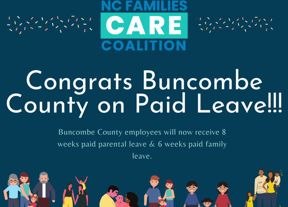 Congrats Buncombe County on Paid Leave!!!